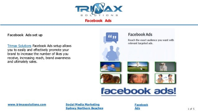 www.trimaxsolutions.com Social Media Marketing Sydney Northern Beaches 1 of 5 Trimax Solutions Facebook Ads setup allows y...