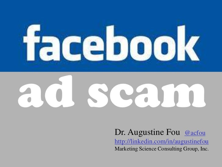 Facebook Ad Scam ad scamCPMs Are For Suckers          Dr. Augustine Fou         @acfou          http://linkedin.com/in/aug...