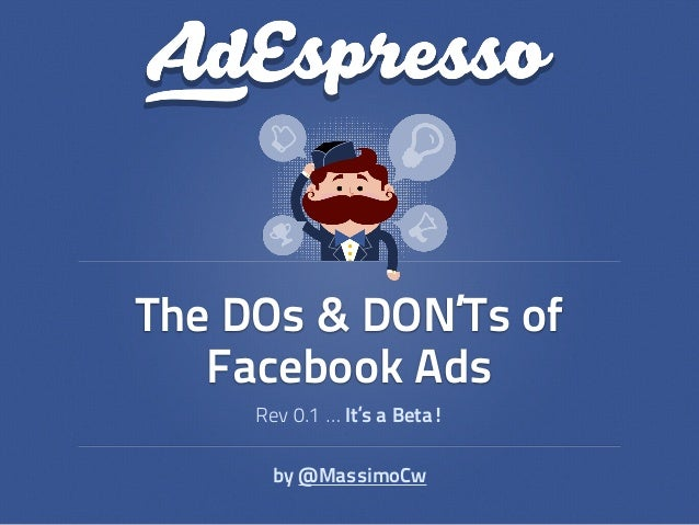 Rev 0.1 … It's a Beta! The DOs & DON'Ts of Facebook Ads by @MassimoCw