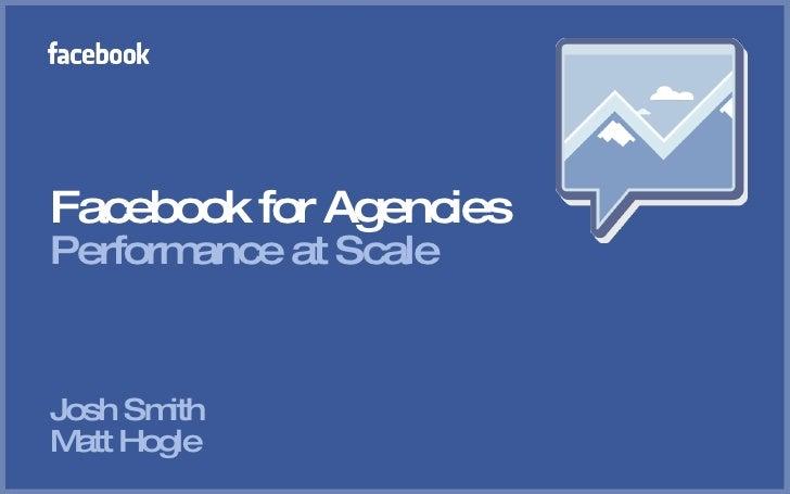 Facebook for Agencies Performance at Scale Josh Smith  Matt Hogle