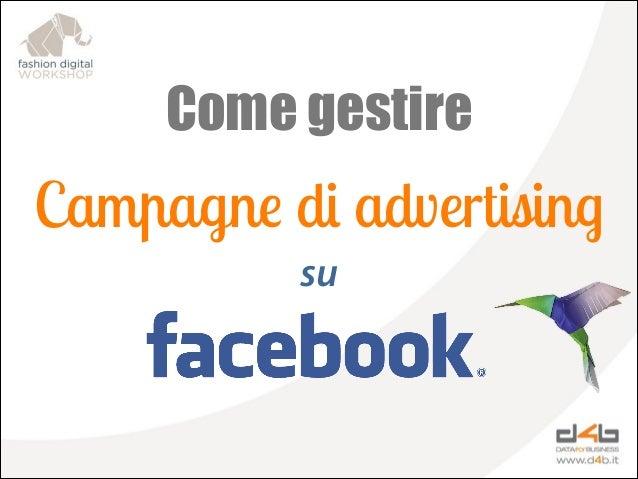 Come gestire campagne di advertising su Facebook - Fashion Digital Workshop