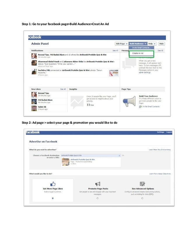 Step 1: Go to your facebook page>Build Audience>Creat An AdStep 2: Ad page > select your page & promotion you would like t...