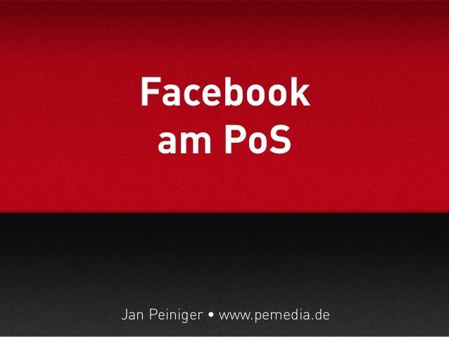 Facebook   am PoSJan Peiniger • www.pemedia.de