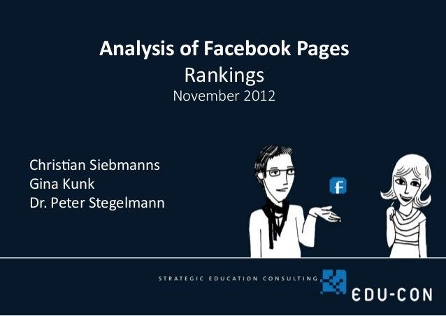 Analysis of Facebook Pages                   Rankings                       November 2012Christian SiebmannsGina KunkDr. P...