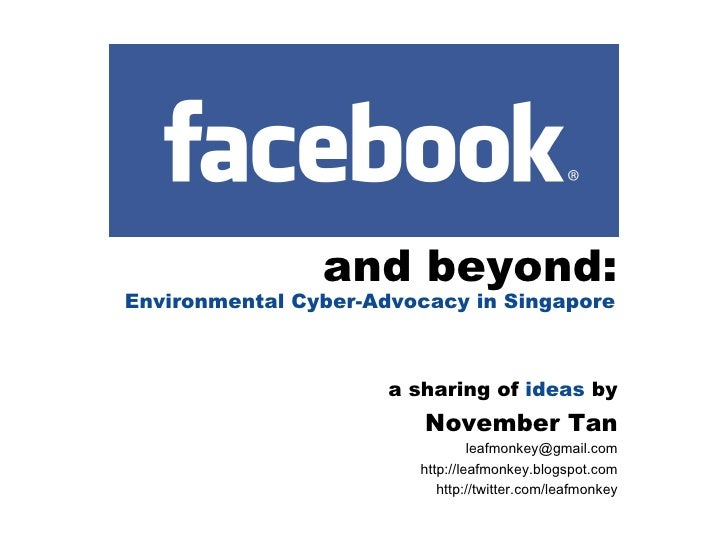 and beyond: Environmental Cyber-Advocacy in Singapore a sharing of  ideas  by November Tan [email_address] http://leafmonk...