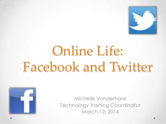 Online Life: Facebook and Twitter