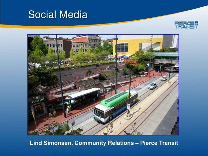 Social Media     Lind Simonsen, Community Relations – Pierce Transit