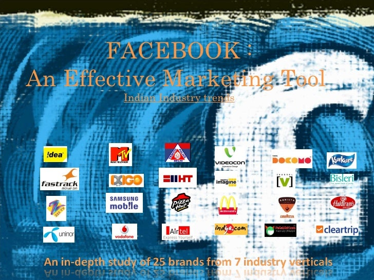 FACEBOOK :  An Effective Marketing Tool  Indian Industry trends