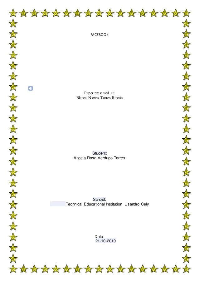 FACEBOOK Paper presented at: Blanca Nieves Torres Rincón Student: Angela Rosa Verdugo Torres School: Technical Educational...