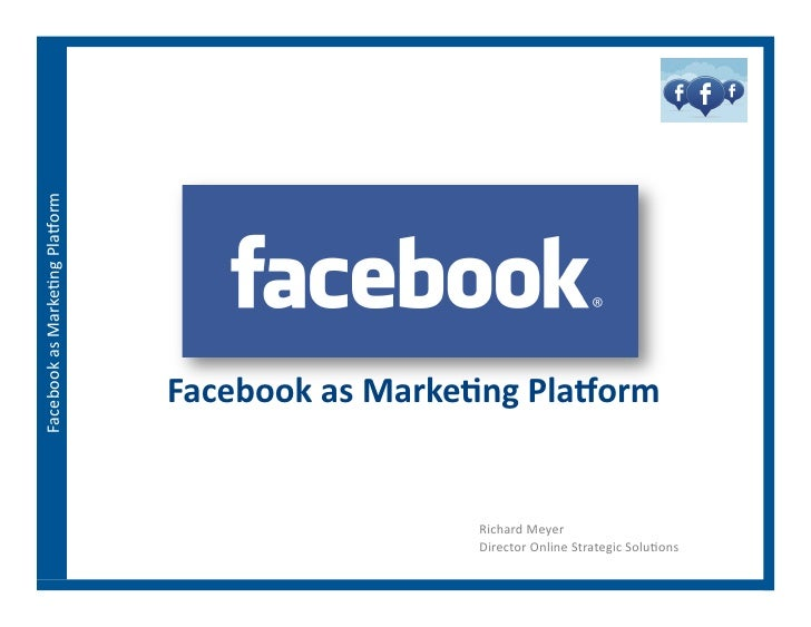 Facebook As A Marketing Platform