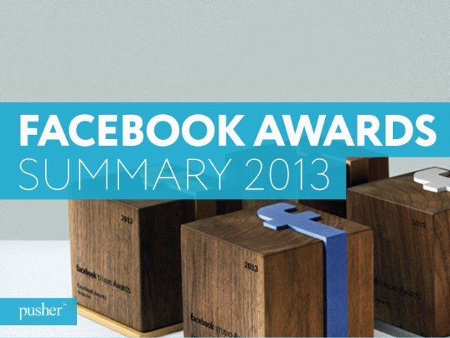 This is Pusher's top ten of the 2013 Facebook Studio Awards We've tried to summarise each entry to a page with a snapshot ...