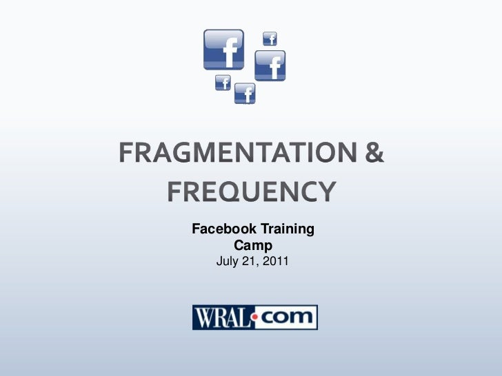 Case Study: WRAL: Fragmentation and Frequency — When are multiple pages appropriate and what is the appropriate level of posting?