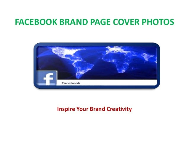 Inspire Your Brand CreativityFACEBOOK BRAND PAGE COVER PHOTOS
