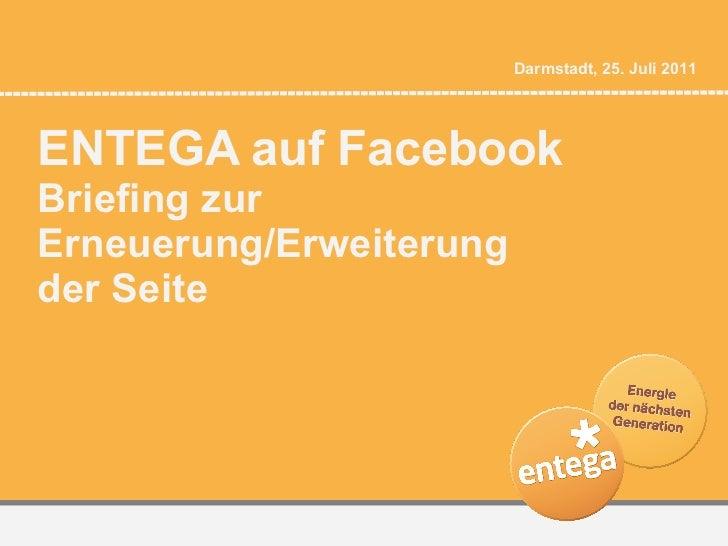 ENTEGA auf Facebook Briefing zur Erneuerung/Erweiterung  der Seite Darmstadt, 25. Juli 2011