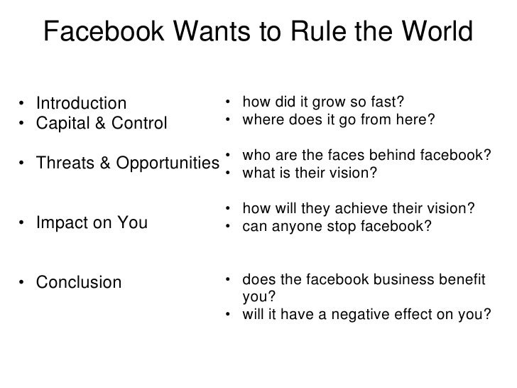 Facebook Wants to Rule the World<br /><ul><li>Introduction