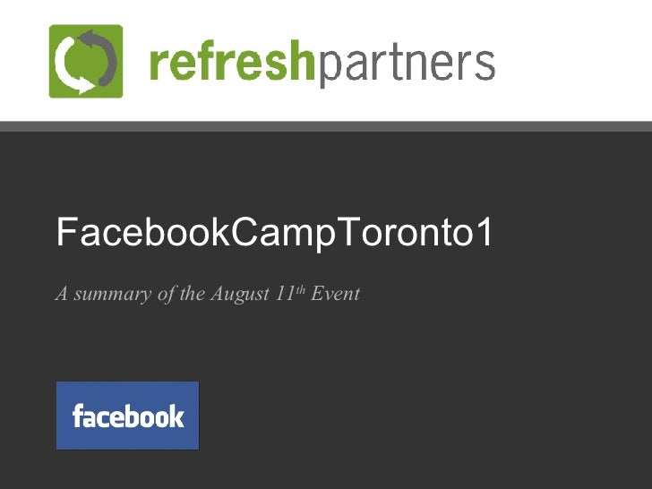 FacebookCampToronto1 A summary of the August 11 th  Event