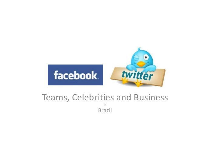 Teams, Celebrities and Business<br />in<br />Brazil<br />