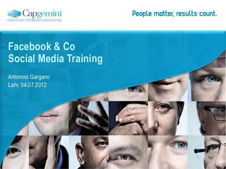 Facebook & CoSocial Media TrainingAntonino GarganoLahr, 04.07.2012