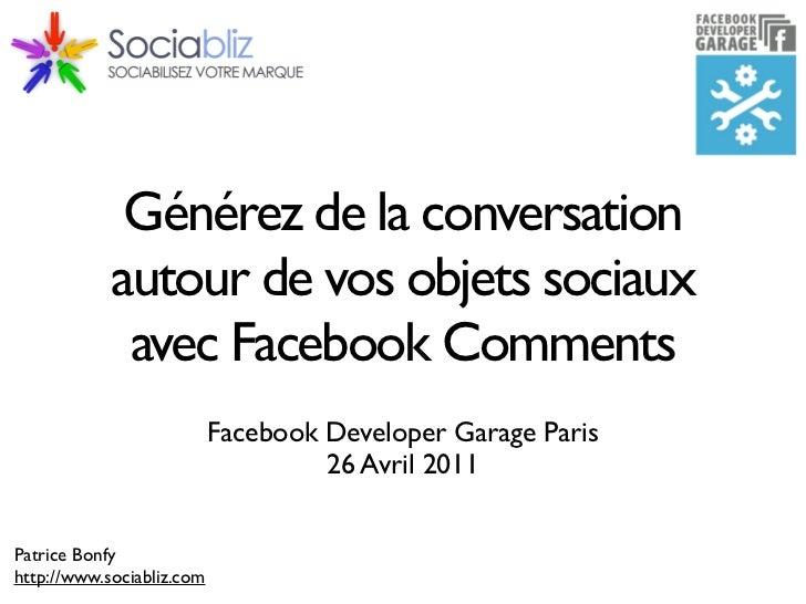 Générez de la conversation            autour de vos objets sociaux             avec Facebook Comments                     ...