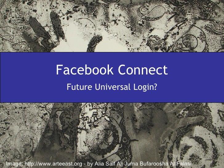 Facebook Connect Future Universal Login? Image: http://www.arteeast.org - by Alia Saif Ali Juma Bufaroosha Al Falasi