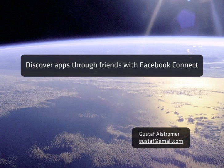 Discover apps through friends with Facebook Connect                                      Gustaf Alstromer                 ...