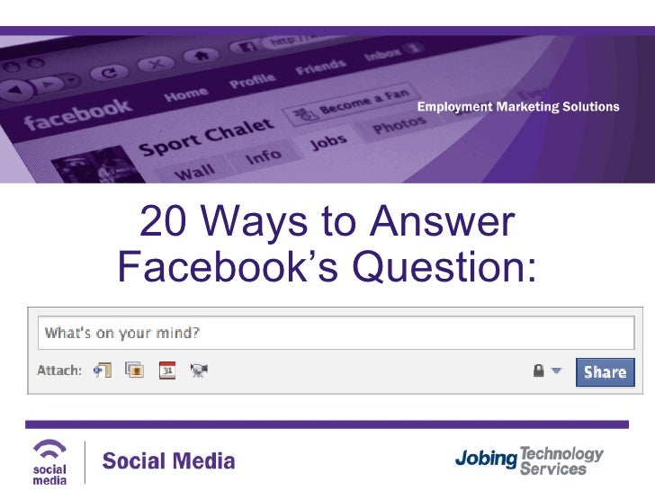 20 Ways to Answer Facebook's Question: