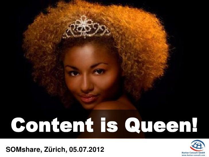 Content is Queen!SOMshare, Zürich, 05.07.2012