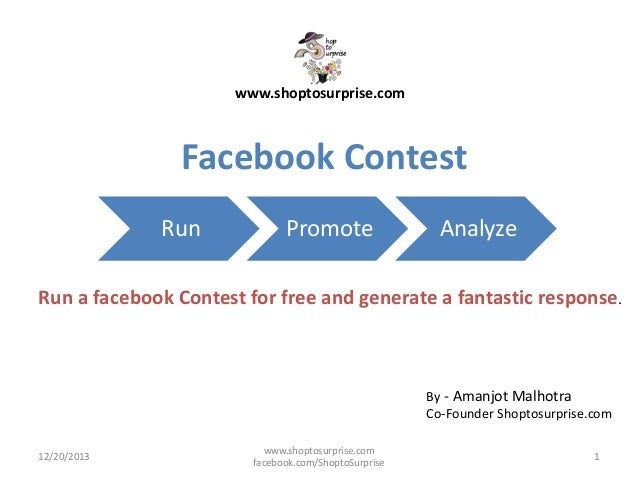 www.shoptosurprise.com  Facebook Contest Run  Promote  Analyze  Run a facebook Contest for free and generate a fantastic r...