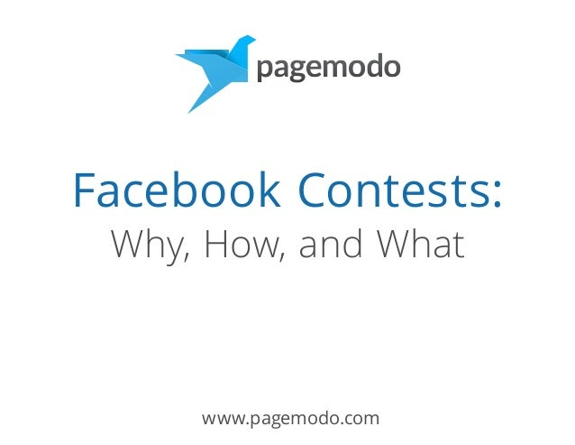 www.pagemodo.com Facebook Contests: Why, How, and What