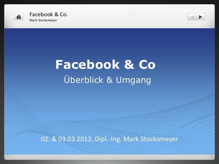 Facebook & Co.Mark Stocksmeyer               Facebook & Co                   Überblick & Umgang      02. & 03.03.2012, Dip...