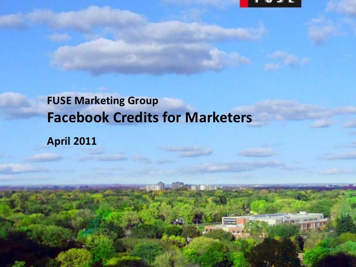 FUSE Marketing Group<br />Facebook Credits for Marketers<br />April 2011<br />