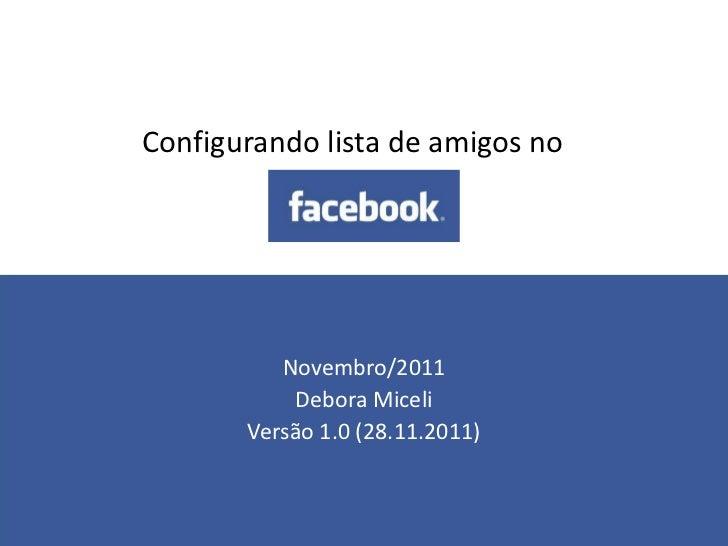 Configurando lista de amigos no          Novembro/2011           Debora Miceli       Versão 1.0 (28.11.2011)