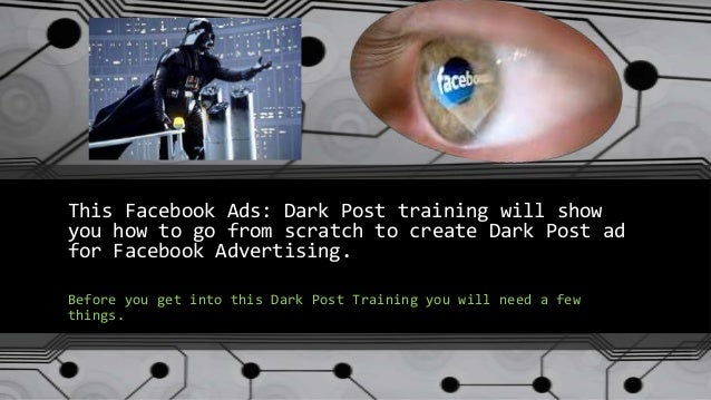 This Facebook Ads: Dark Post training will show you how to go from scratch to create Dark Post ad for Facebook Advertising...