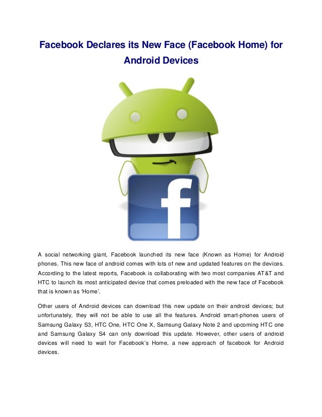 Facebook Declares its New Face (Facebook Home) for                                Android DevicesA social networking giant...