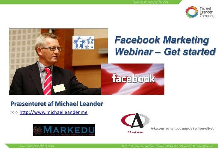 Facebook markedsføring web seminar med Michael Leander