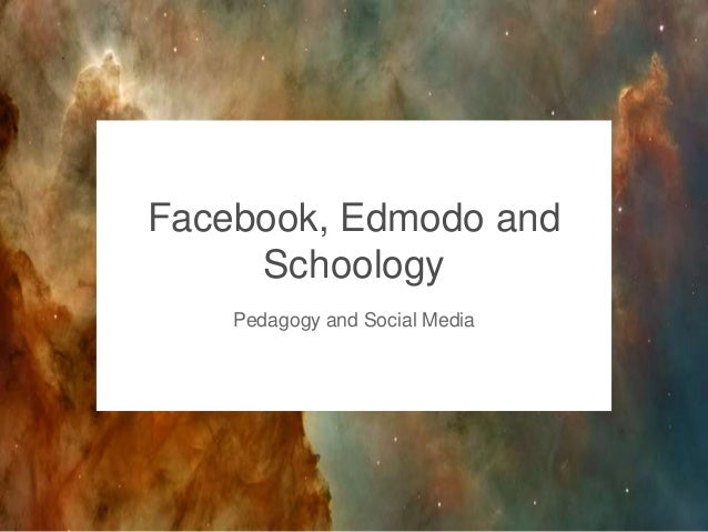 Facebook edmodo schoology_and_pedagogy