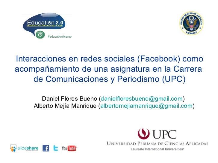 Interacciones en redes sociales (Facebook) comoacompañamiento de una asignatura en la Carrera     de Comunicaciones y Peri...