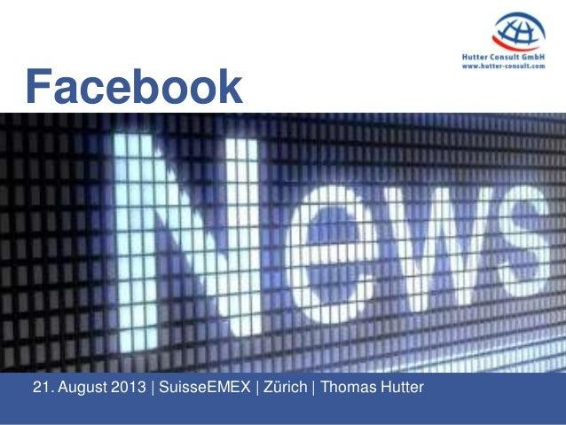 Facebook 21. August 2013 | SuisseEMEX | Zürich | Thomas Hutter