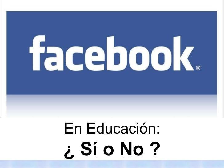 En Educación: ¿ Sí o No ?