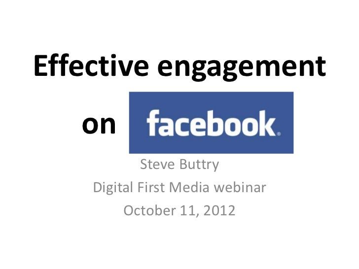 Effective engagement   on            Steve Buttry    Digital First Media webinar         October 11, 2012