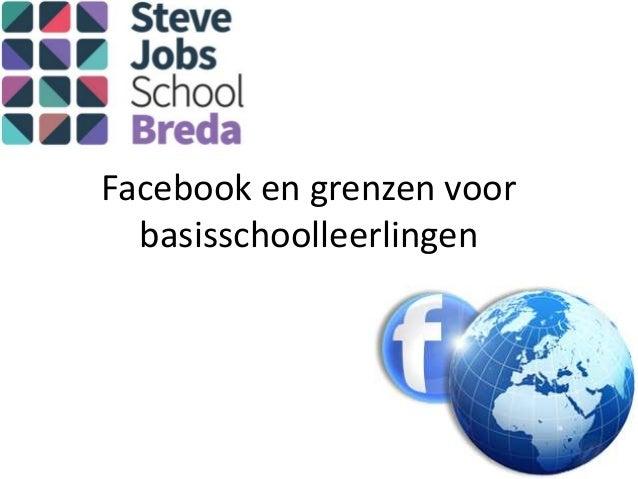 Facebook en grenzen voor leerlingen steve jobs school breda 2 december 2013b