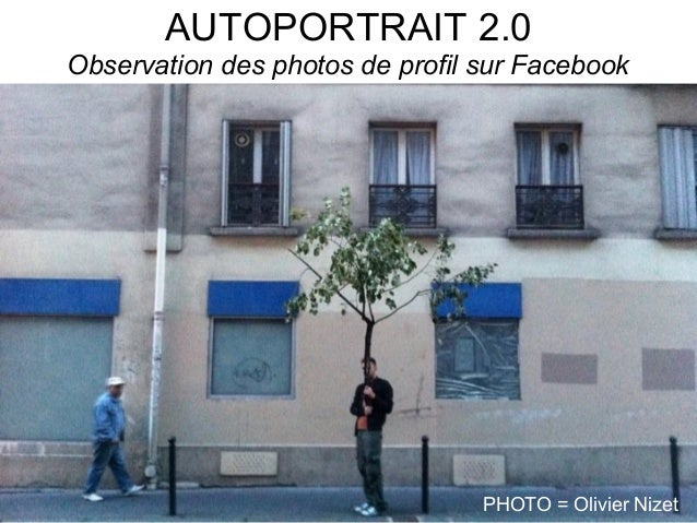 AUTOPORTRAIT 2.0  Observation des photos de profil sur Facebook  PHOTO = Olivier Nizet