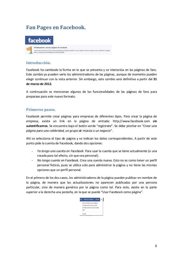 Fan Pages en Facebook.Introducción.Facebook ha cambiado la forma en la que se presenta y se interactúa en las páginas de f...