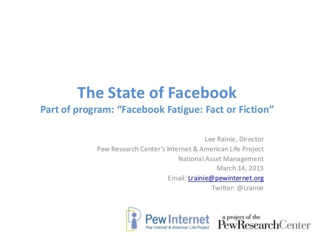 """The State of FacebookPart of program: """"Facebook Fatigue: Fact or Fiction""""                                                L..."""