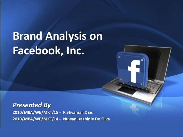 1 Company Proprietary and Confidential Copyright Info Goes Here Just Like This Brand Analysis on Facebook, Inc. Presented ...