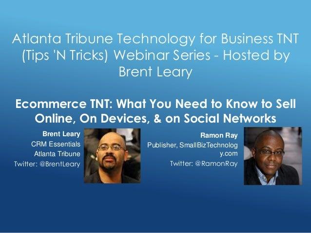 Ramon Ray Publisher, SmallBizTechnolog y.com Twitter: @RamonRay Atlanta Tribune Technology for Business TNT (Tips 'N Trick...
