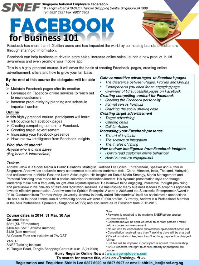 for Business 101 Registration and Enquiries: Shirlin Lee 6827 6920 or 6827 6927 or email: shirlin_lee@snef.org.sg Course d...