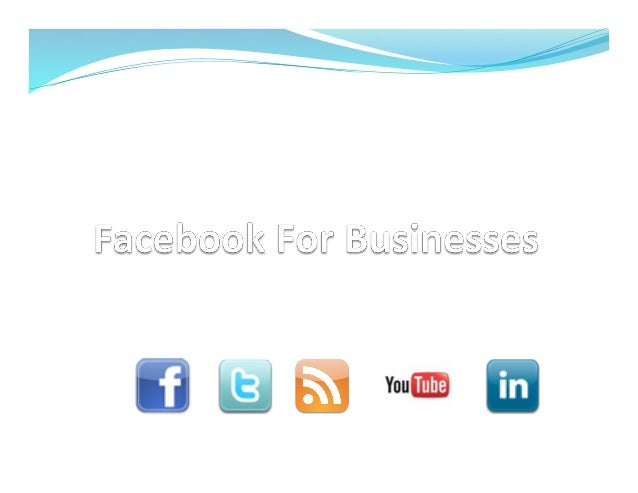 2	    — What	   is	   Facebook	    — Why	   Should	   Businesses	   be	   on?	    — Ge8ng	   Started	    — Pos<ng	    ...