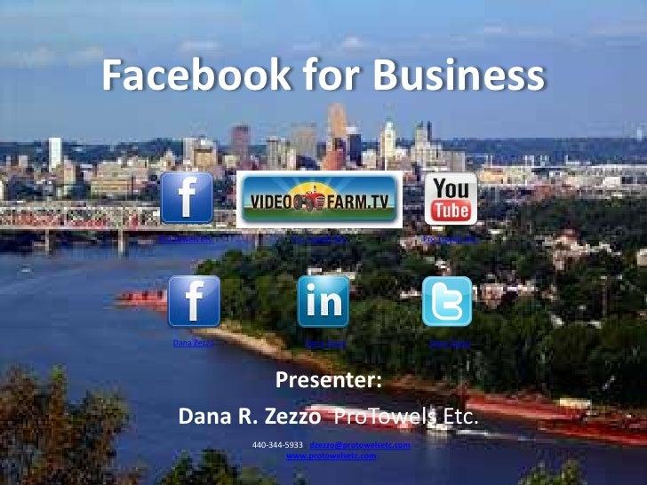 Facebook for Business  <br />Pro Towels Etc.<br />Pro Towels Etc.<br />Pro Towels Etc.<br />Dana Zezzo<br />Dana Zezzo<br ...