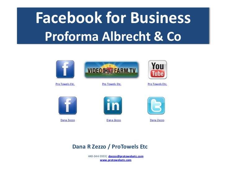 Facebook for Business Proforma Albrecht & Co  Pro Towels Etc.            Pro Towels Etc.                Pro Towels Etc.   ...